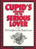 Cupid's Guidebook for the Serious Lover 707 Insights by the Master Lover