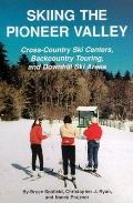 Skiing the Pioneer Valley Cross-Country Ski Centers, Backcountry Touring, and Downhill Ski A...