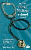 The 2004 Pfizer Medical School Manual: A Practical Guide to Getting into Medical School