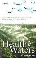 Healthy Waters What Every Health Professional Should Know About Water