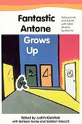 Fantastic Antone Grows Up Adolescents and Adults With Fetal Alcohol Syndrome