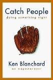 Catch People Doing Something Right: Ken Blanchard on Empowerment