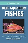 Pocket Expert Guide to Reef Aquarium Fishes 500+ Essential-to-know species
