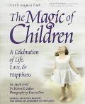 Magic of Children A Celebration of Life, Love and Happiness