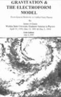 Gravitation and the Electroform Model : From General Relativity to Unified Field Theory