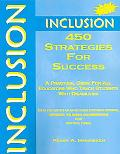 Inclusion 450 Strategies for Success  A Practical Guide for All Educators Who Teach Students...