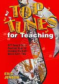 Top Tunes for Teaching 977 Song Titles & Practical Tools for Choosing the Right Music Every Time