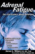 Adrenal Fatigue The 21St-Century Stress Syndrome