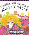 Really Really Hairy Flight of Snarly Sally