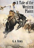 Tale of the Western Plains Or Redskin and Cowboy