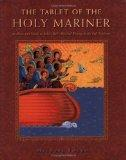 Tablet of the Holy Mariner An Illustrated Guide to Baha'U'Llah's Mystical Work in the Sufi Tradition