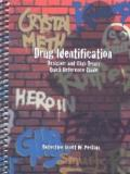 Drug Identification Designer and Club Drugs, a Quick Reference Guide