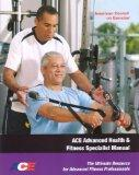 Advanced Health & Fitness Specialist Manual: The Ultimate Resource for Advanced Fitness Prof...
