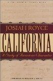 California: A Study of American Character : From the Conquest in 1846 to the Second Vigilanc...