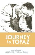 Journey to Topaz A Story of the Japanese-American Evacuation