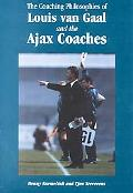 Coaching Philosophies of Louis Van Gaal and the Ajax Coaches