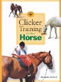 Clicker Training for Your Horse - Alexandra Kurland - Paperback