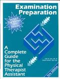 Examination Preparation A Complete Guide for the Physical Therapist Assistant