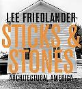 Lee Friedlander Sticks And Stones Architectural America