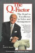 The Q Factor: The Road to Excellence in Sales & Management