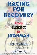 Racing for Recovery From Addict to Ironman