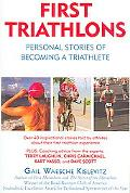 First Triathlons Personal Stories of Becoming a Triathlete