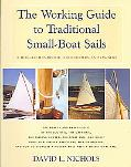 Working Guide to Traditional Small-boat Sails A How-to Handbook for Builders And Owners