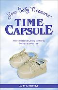 Your Baby Treasure Time Capsule How to Preserve Lasting Memories from Baby's First Year