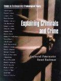 Explaning Criminals and Crime Essays in Contemporary Criminological Theory