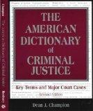 American Dictionary of Criminal Justice Key Terms and Major Court Cases