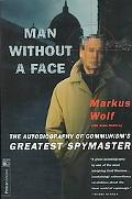 Man Without a Face The Autobiography of Communism's Greatest Spymaster
