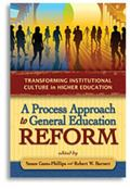 Process Approach to General Education Reform : Transforming Institutional Culture in Higher Education