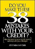 Do You Make These 38 Mistakes With Your Credit?