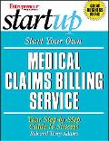 Start Your Own Medical Claims Billing Service Your Step-By-Step Guide to Success
