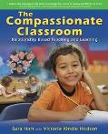 Compassionate Classroom Relationship Based Teaching And Learning