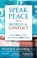 Speak Peace in a World of Conflict What You Say Next Will Change Your World