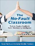 No-fault Conflict Resolution for the Classroom A Practical Kit for Teachers And Students