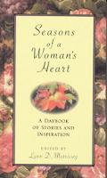 Seasons of a Woman's Heart A Daybook of Stories and Inspiration
