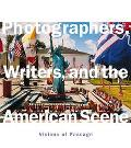 Photographers, Writers and the American Scene: Visions of Passage