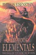 Book of Elementals The Saga of the Sorcerer's Son