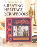 Complete Guide to Creating Heritage Scrapbooks