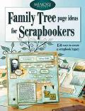 Family Tree Page Ideas For Scrapbookers 130 ways to create a scrapbook legacy