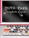 Paper + Pixels Scrapbook Layouts