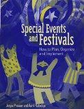 Special Events and Festivals How to Plan, Organize, and Implement