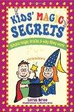 Kids' Magic Secrets Simple Magic Tricks & Why They Work