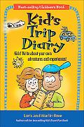 Kid's Trip Diary Kids! Write About Your Own Adventures and Experiences!