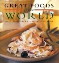 Great Foods of the World Over 160 Traditional Recipes from Italy, France, and the Mediterranean