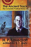 Ancient Track The Complete Poetical Works of H.P. Lovecraft
