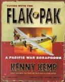 Flying With The Flak Pak - A Pacific War Scrapbook