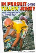 In Pursuit of the Yellow Jersey Bicycle Racing in the Year of the Tortured Tour
